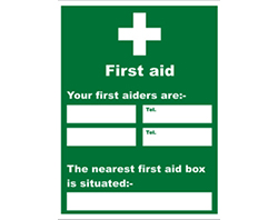 Your First Aiders Are  & Nearest First Aid Box